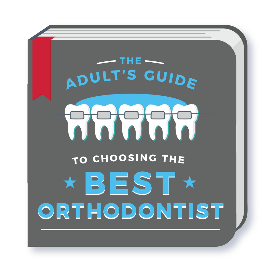 The Adult's Guide to Choosing the Best Orthodontist